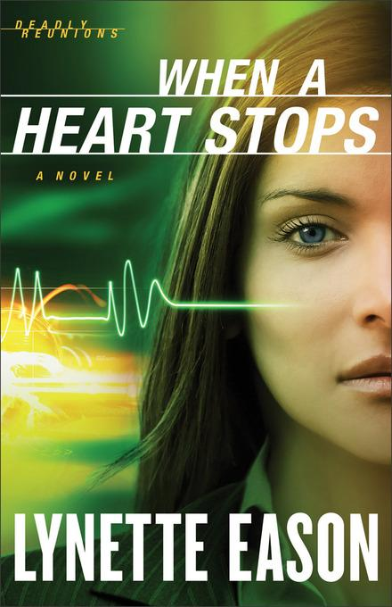 When a Heart Stops: A Novel EB9781441239679