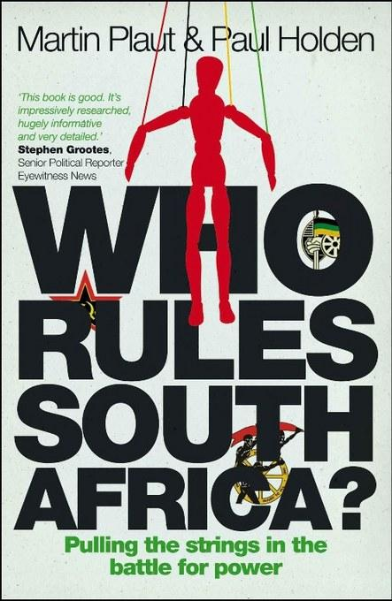 Who Rules South Africa?: Pulling the strings in the battle for power EB9781868424269