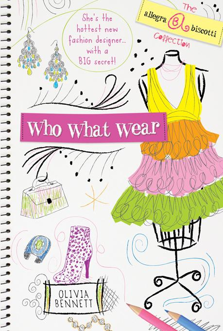 Who What Wear!: The Allegra Biscotti Collection EB9781402245466