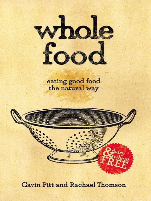 Whole Food: eating good food the natural way EB9781452503332