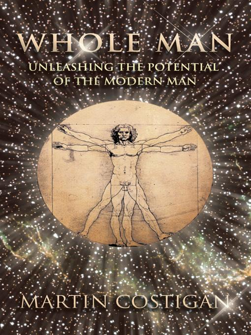 Whole Man: Unleashing the Potential of the Modern Man EB9781452537955
