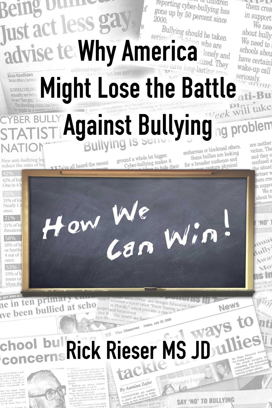 Why America Might Lose The Battle Against Bullying, How We Can Win! EB9781621543688