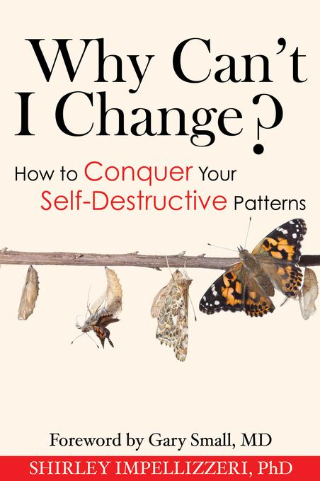 Why Can't I Change?: How to Conquer Your Self-Desctructive Patterns EB9781934716502