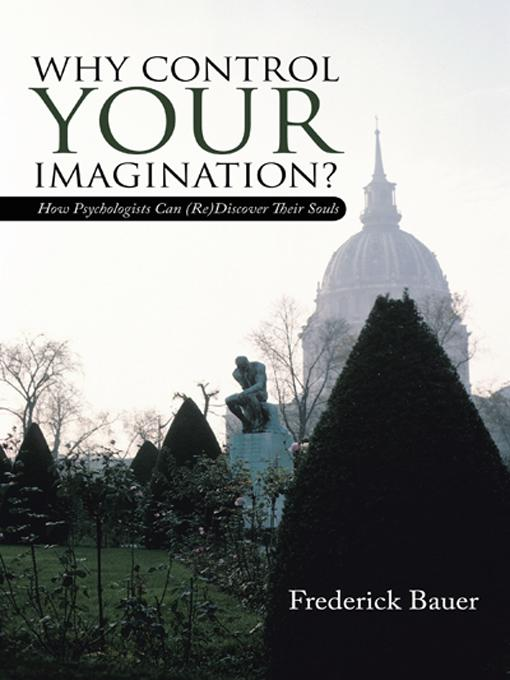 Why Control Your Imagination?: How Psychologists Can (Re)Discover Their Souls EB9781475908039