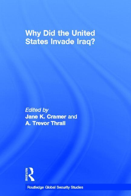 Why Did the United States Invade Iraq? EB9781136641503