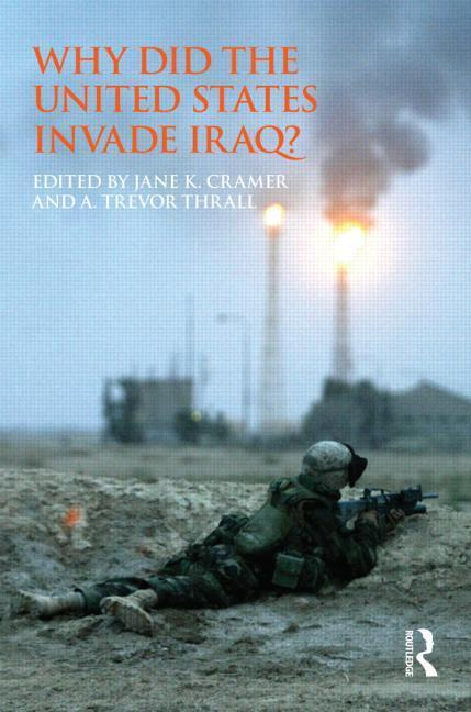 Why Did the United States Invade Iraq? EB9781136641510