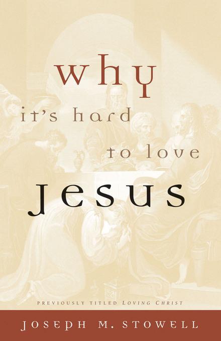 Why It's Hard to Love Jesus EB9781575675909
