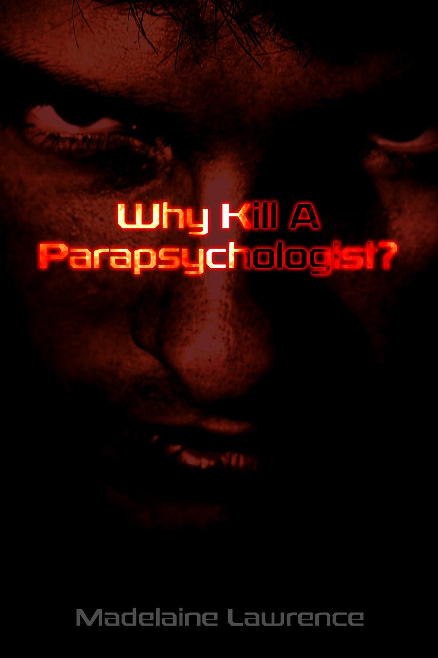 Why Kill A Parapsychologist? EB9781612047201
