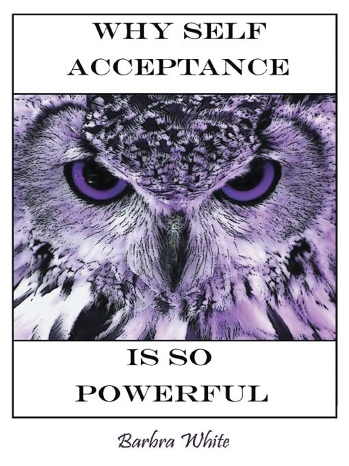Why Self Acceptance is So Powerful EB9781462050543