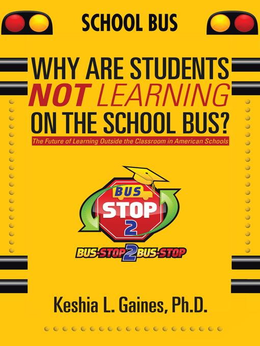 Why are Students Not Learning on the School Bus?: The Future of Learning Outside the Classroom in American Schools EB9781475916058