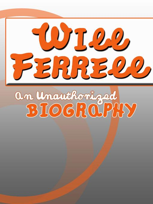Will Ferrell: An Unauthorized Biography EB9781619841680