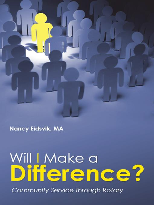 Will I Make a Difference?: Community Service through Rotary EB9781462044184