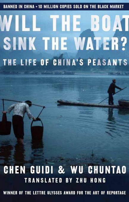 Will the Boat Sink the Water?: The Life of China's Peasants EB9781586485399