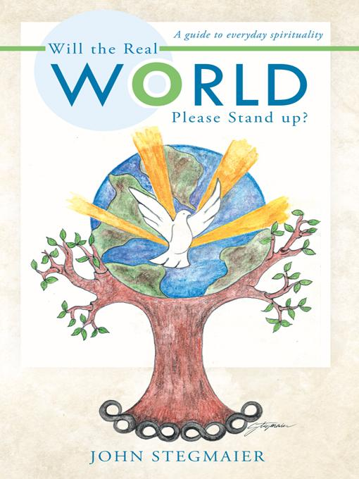 Will the Real World Please Stand up?: A guide to everyday spirituality EB9781452550527