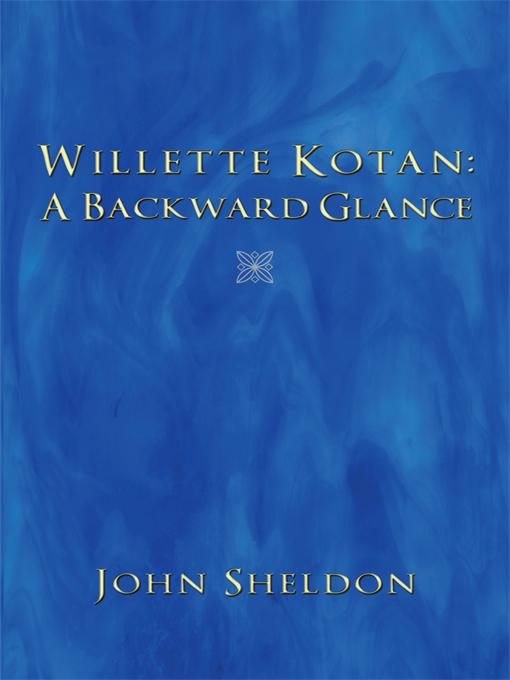Willette Kotan: A Backward Glance EB9781450255240