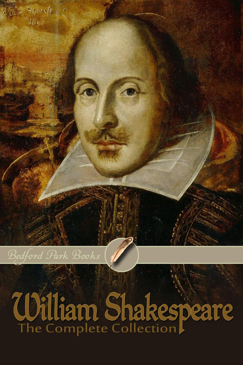 William Shakespeare: The Complete Collection (Bedford Park Books Edition) EB9781935702030