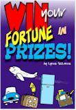 Win Your Fortune in Prizes: Tried and Tested Techniques to Success EB9781906418014