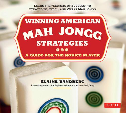 Winning American Mah Jongg Strategies: A Guide for the Novice Player EB9781462908431