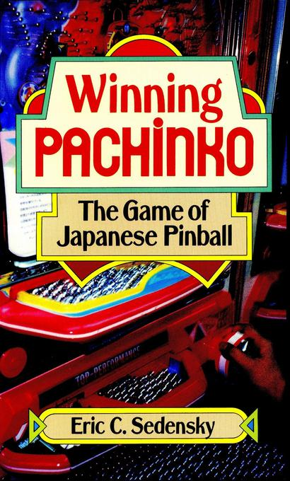 Winning Pachinko: The Game of Japanese Pinball EB9781462904310