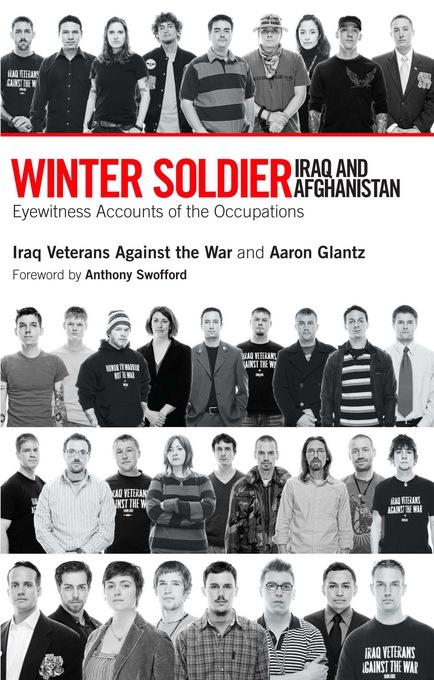 Winter Soldier: Iraq and Afghanistan: Eyewitness Accounts of the Occupation EB9781608460601