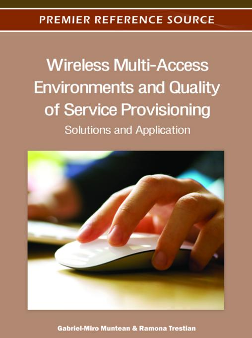 Wireless Multi-Access Environments and Quality of Service Provisioning: Solutions and Application EB9781466600188
