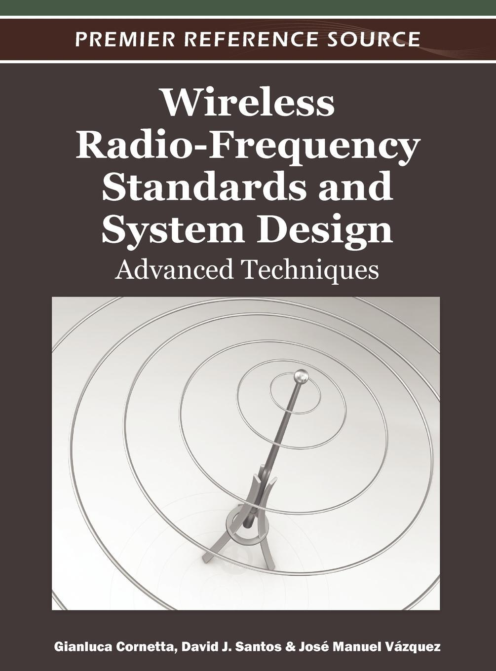 Wireless Radio-Frequency Standards and System Design: Advanced Techniques EB9781466600843