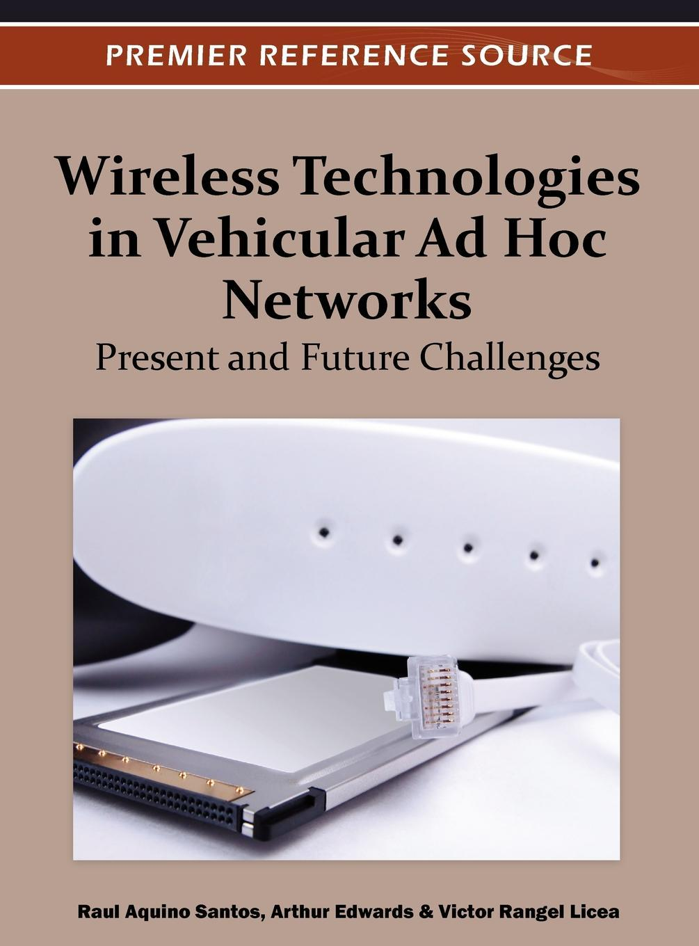 Wireless Technologies in Vehicular Ad Hoc Networks: Present and Future Challenges EB9781466602106