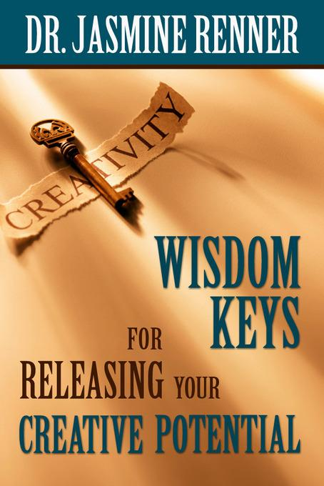 Wisdom Keys for Releasing Your Creative Potential EB9781456608736