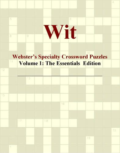 Wit - Webster's Specialty Crossword Puzzles, Volume 1: The Essentials  Edition