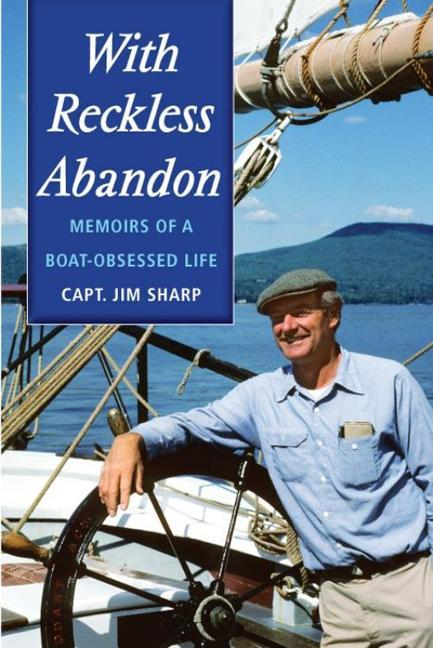 With Reckless Abandon: Memoirs of a Boat Obsessed Life EB9781608930166