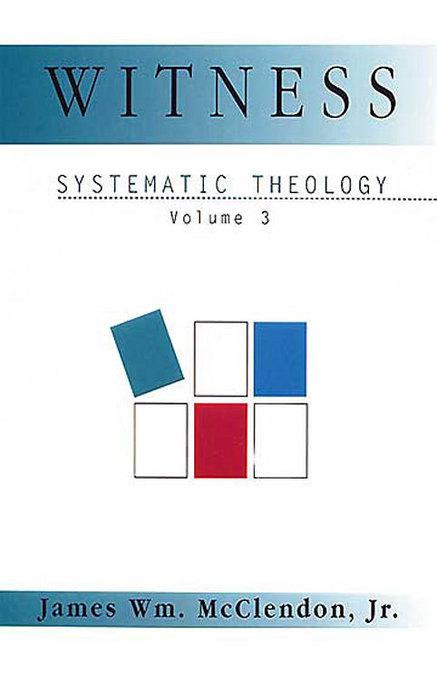 Witness Systematic Theology Volume 3 EB9781426724527