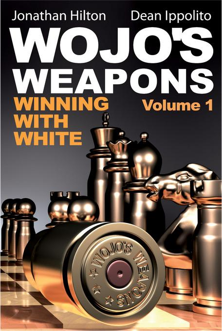 Wojo's Weapons: Winning With White EB9781936277247