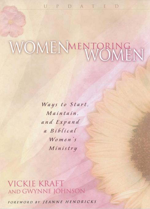 Women Mentoring Women: Ways to Start, Maintain and Expand a Biblical Women's Ministry EB9781575678603