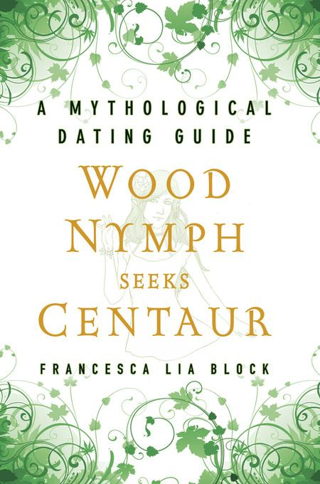 Wood Nymph Seeks Centaur EB9781608191215