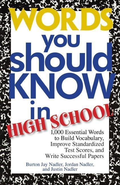 Words You Should Know In High School: 1000 Essential Words To Build Vocabulary, Improve Standardized Test Scores, And Write Successful Papers EB9781605508412
