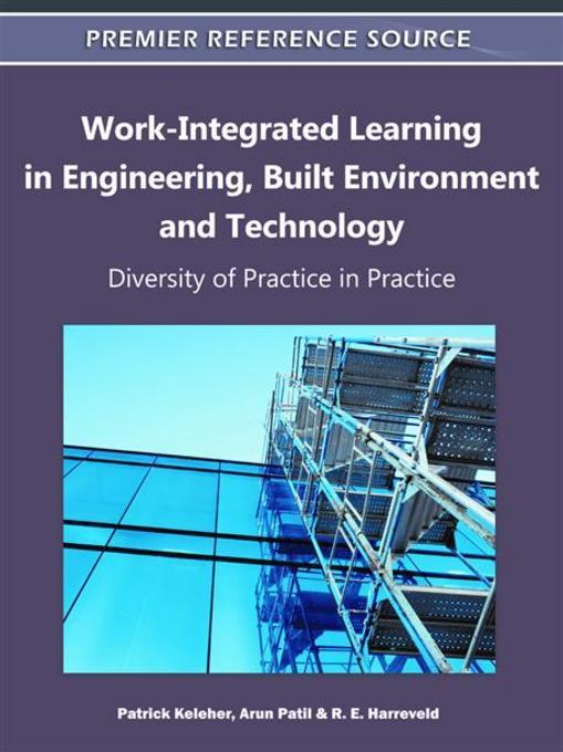 Work-Integrated Learning in Engineering, Built Environment and Technology: Diversity of Practice in Practice EB9781609605483