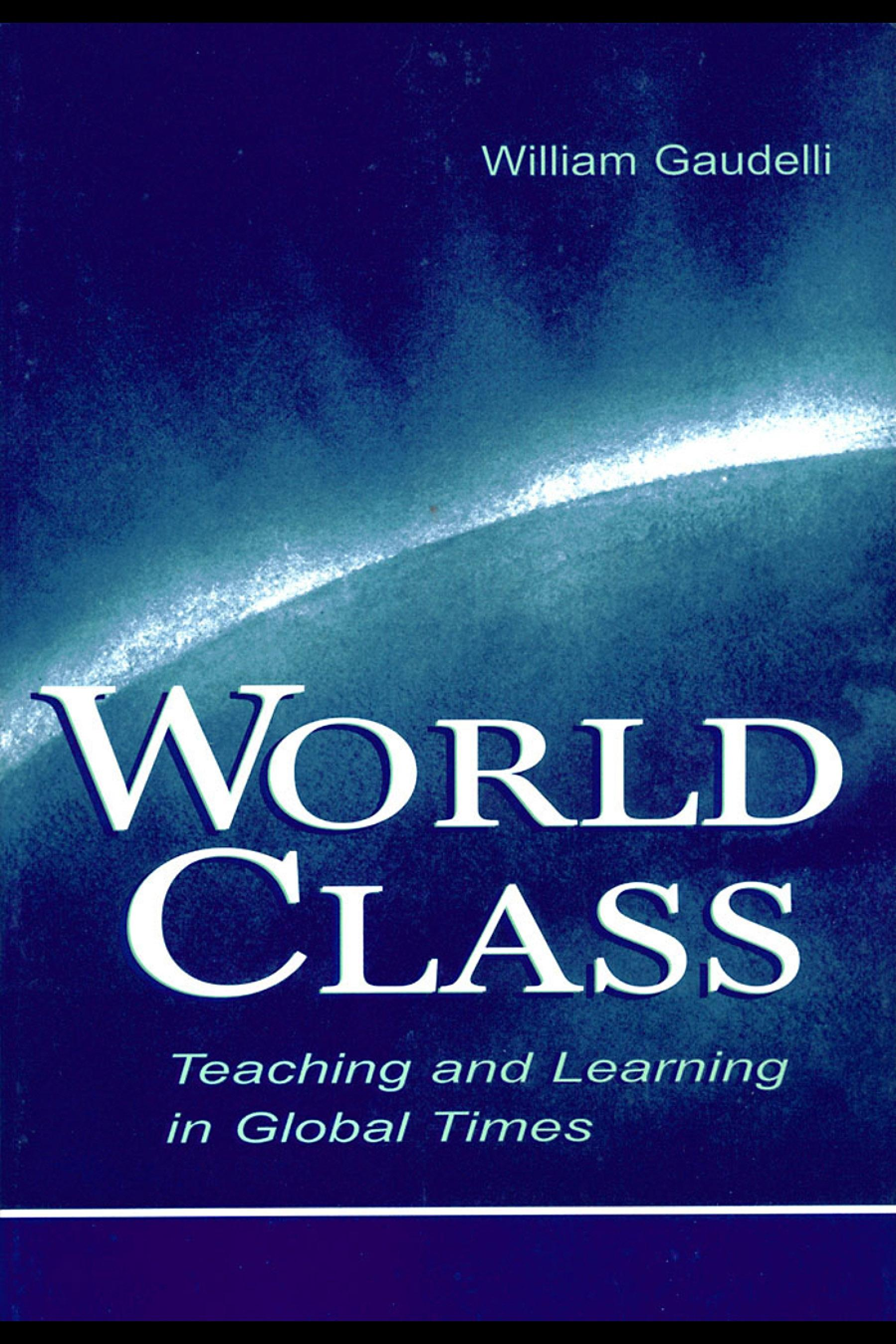 World Class: Teaching and Learning in Global Times EB9781410606839