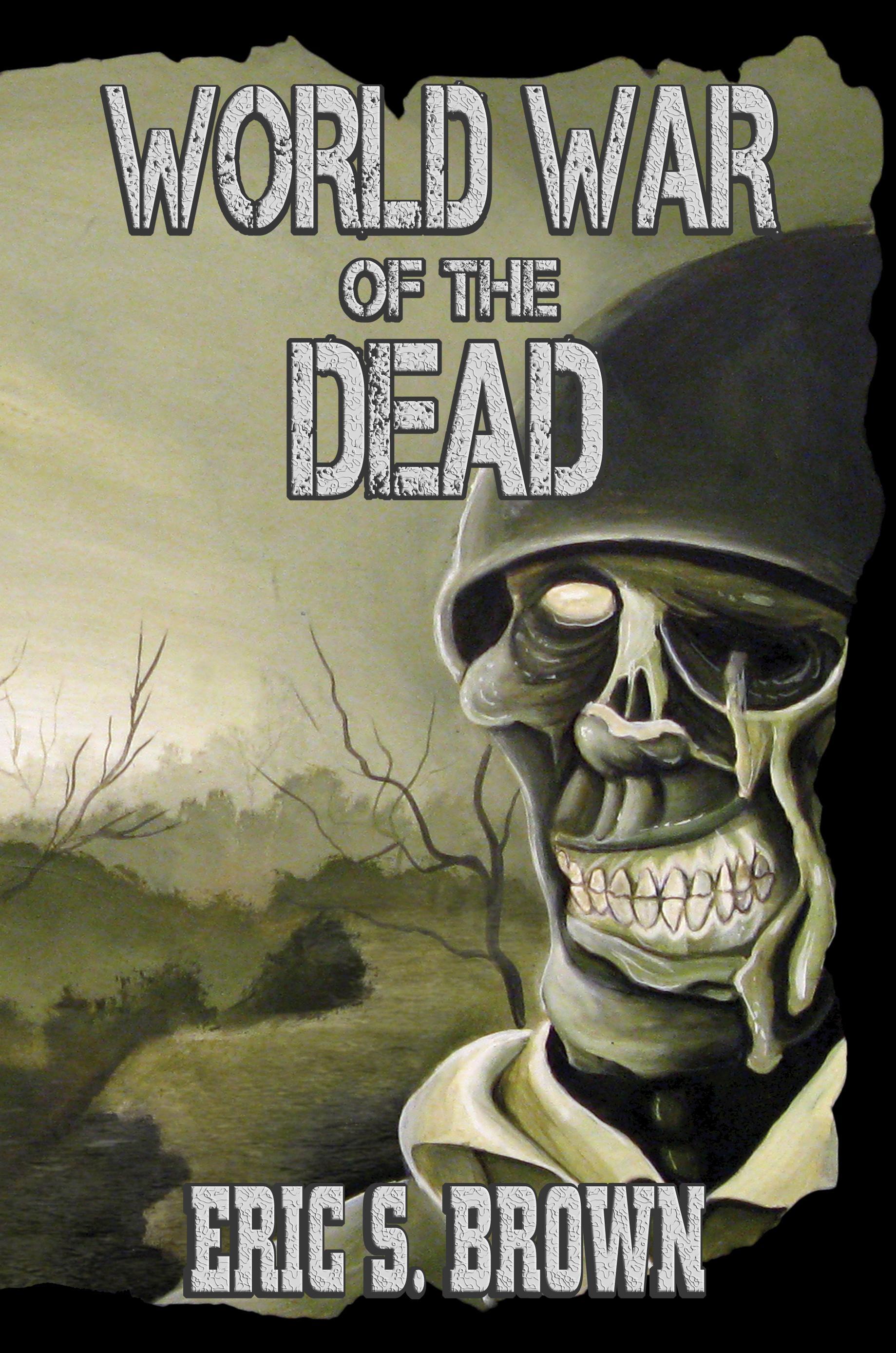 World War of the Dead: A Zombie Novel