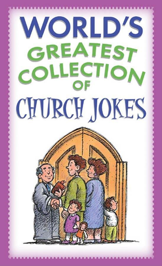 World's Greatest Collection of Church Jokes EB9781607425069