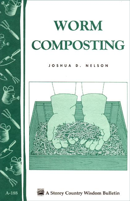 Worm Composting: Storey's Country Wisdom Bulletin A-188 EB9781603425254