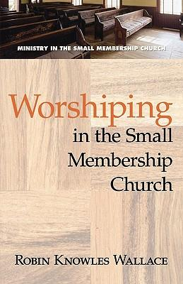 Worshiping in the Small Membership Church