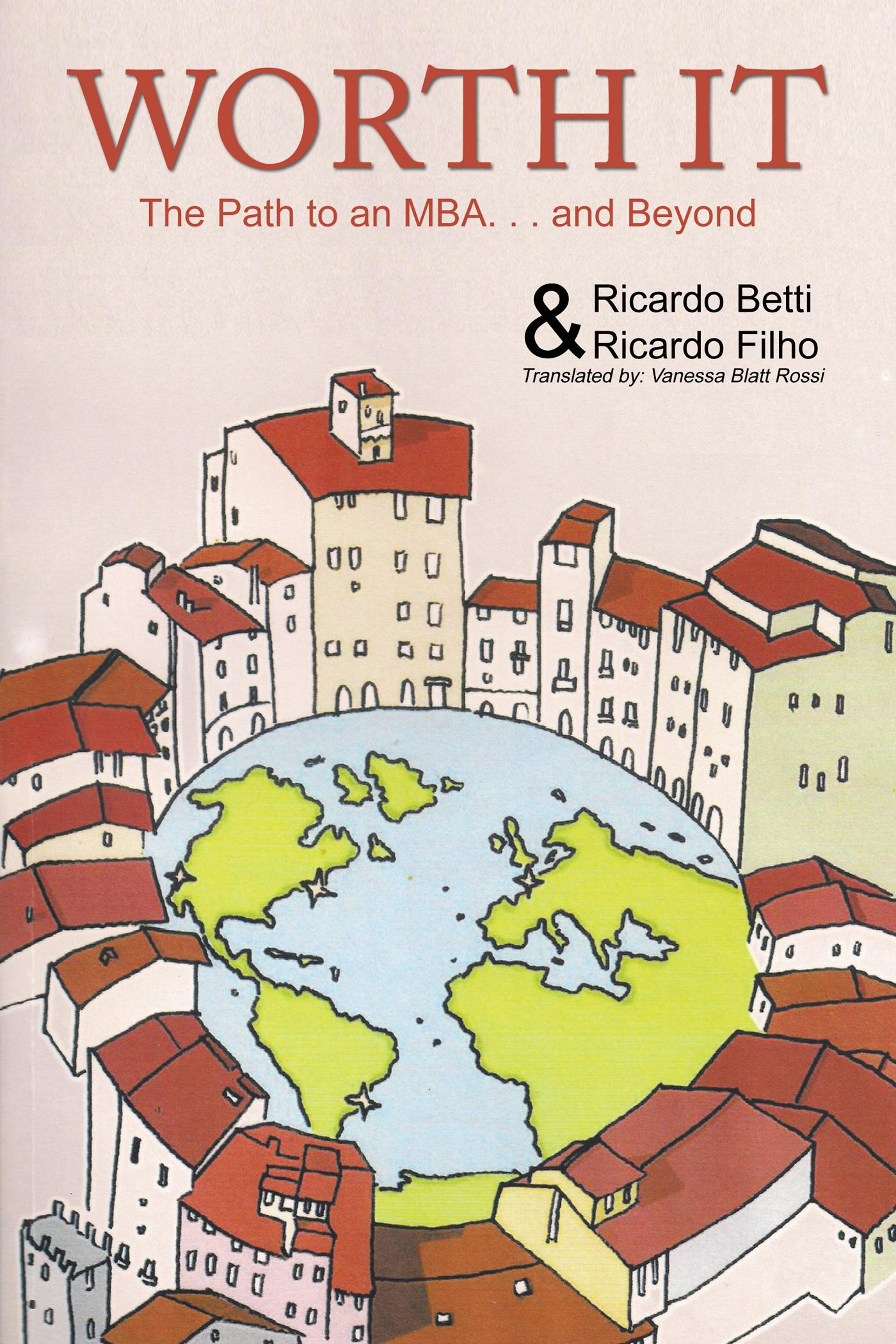 Worth It: The Path to an MBA Abroad ... and Beyond EB9781462044146