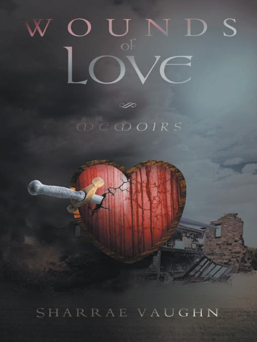 Wounds of Love: Memoirs EB9781462027934