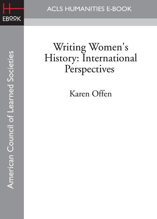 Writing Women's History: International Perspectives EB9781597408967