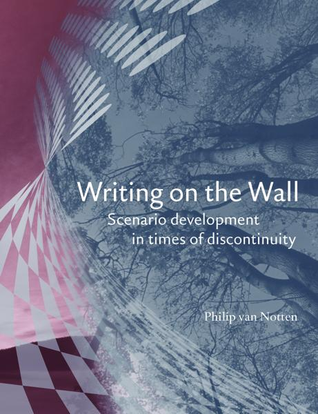Writing on the Wall: Scenario Development in Times of Discontinuity EB9781599422657