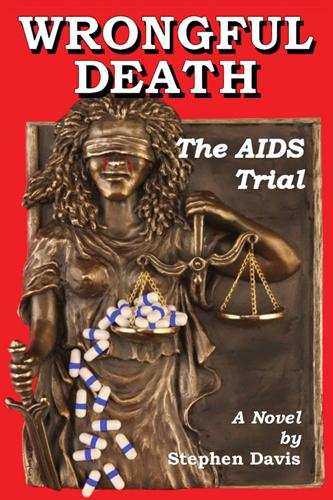 Wrongful Death: The AIDS Trial EB9781589399037