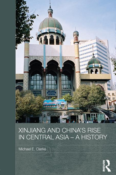 Xinjiang and China's Rise in Central Asia, 1949-2009