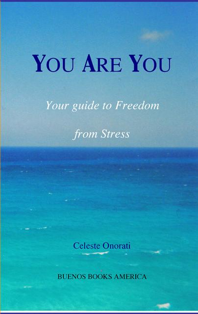 YOU ARE YOU, Your guide to Freedom from Stress EB9781932848274