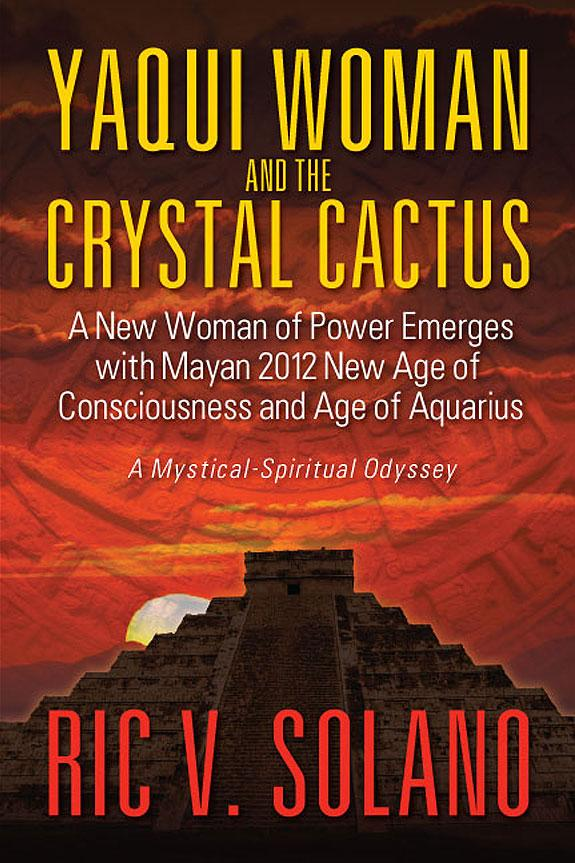 Yaqui Woman and the Crystal Cactus: Spiritual Odyssey of a Woman of Power EB9781612045603