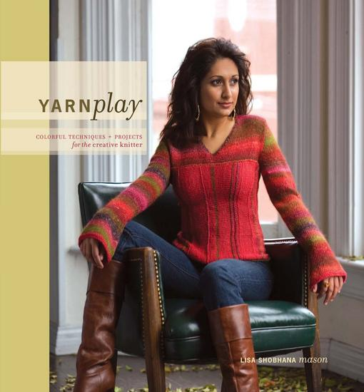 YarnPlay: Colorful Techniques and Projects for the Creative Knitter EB9781440315794
